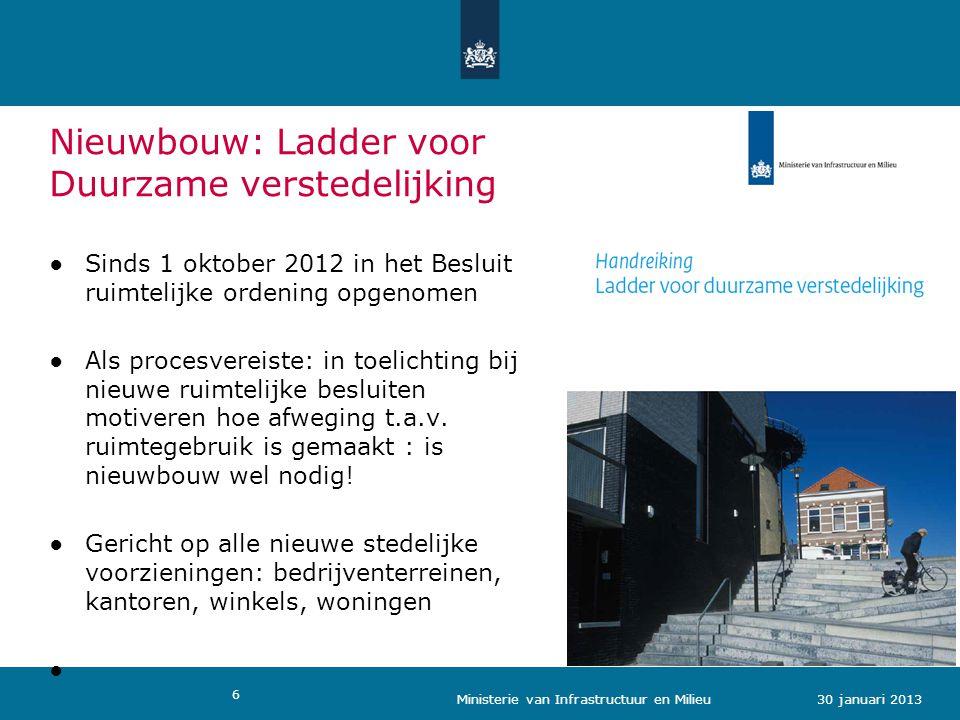 6 ●Sinds 1 oktober 2012 in het Besluit ruimtelijke ordening opgenomen ●Als procesvereiste: in toelichting bij nieuwe ruimtelijke besluiten motiveren hoe afweging t.a.v.