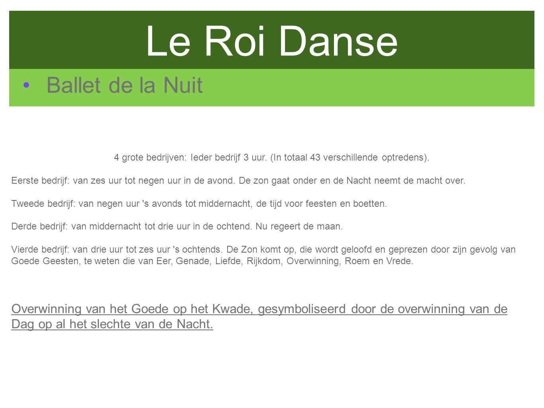 Le Roi Danse Ballet de la Nuit 4 grote bedrijven: Ieder bedrijf 3 uur.