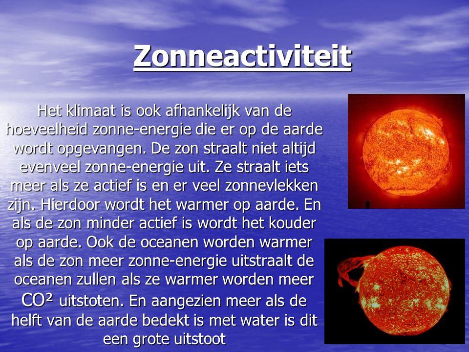 Zonneactiviteit Het klimaat is ook afhankelijk van de hoeveelheid zonne-energie die er op de aarde wordt opgevangen. De zon straalt niet altijd evenve