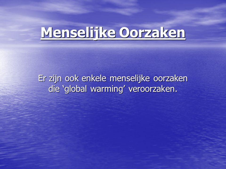 Bronnen http://www.schooltv.nl/eigenwijzer/infoblok.jsp?infoblok=1201581 http://nl.wikipedia.org/wiki/Global_warming http://www.klimaatquiz.nl/newsitem.aspx?articleId=225 http://www.reikicentrum.nl/~kinderen/st_helens%20vulkaan.jpg http://www.globalwarmingsolutions.co.uk/ http://nl.wikipedia.org/wiki/The_Great_Global_Warming_Swindle http://wetenschap.infonu.nl/natuurkunde/1189-global-warming-opwarming- van-de-aarde.html http://wetenschap.infonu.nl/natuurkunde/1189-global-warming-opwarming- van-de-aarde.html