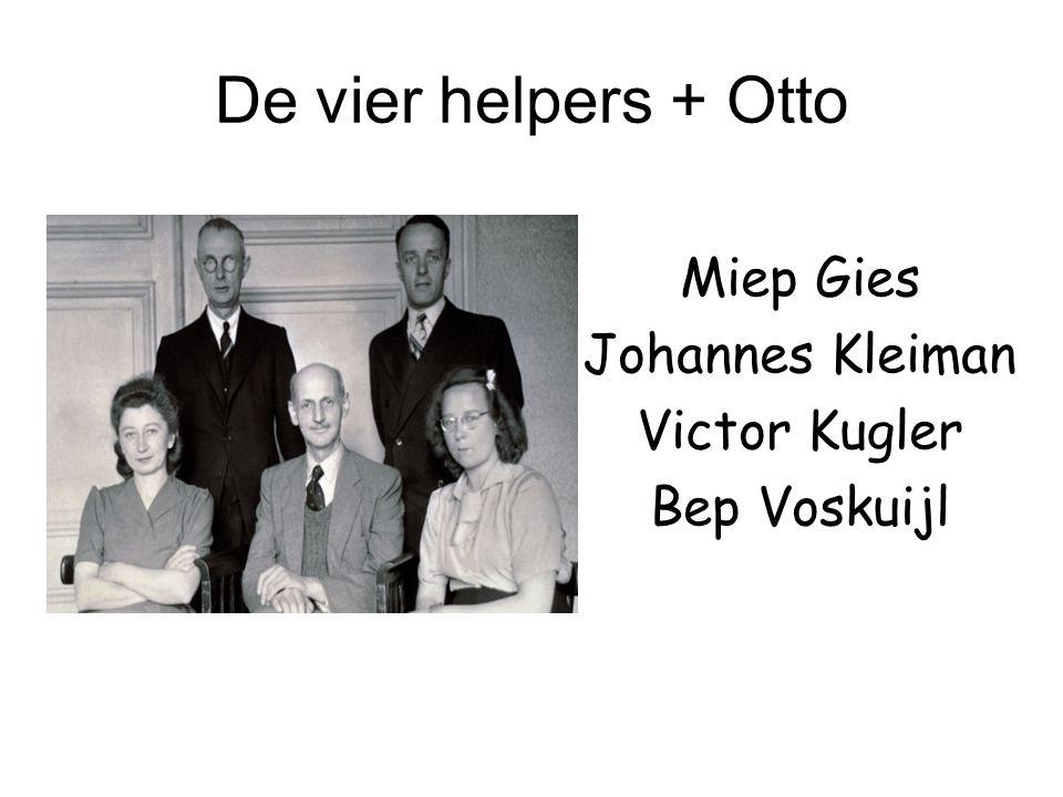 De vier helpers + Otto Miep Gies Johannes Kleiman Victor Kugler Bep Voskuijl