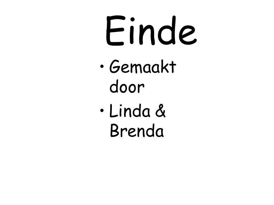 Einde Gemaakt door Linda & Brenda