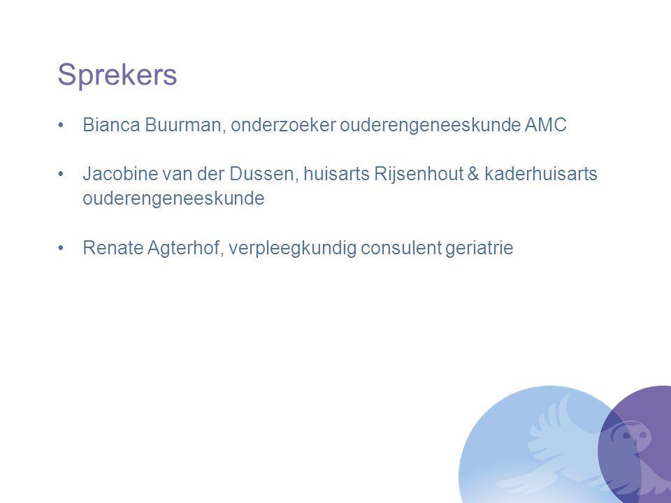 Sprekers Bianca Buurman, onderzoeker ouderengeneeskunde AMC Jacobine van der Dussen, huisarts Rijsenhout & kaderhuisarts ouderengeneeskunde Renate Agt