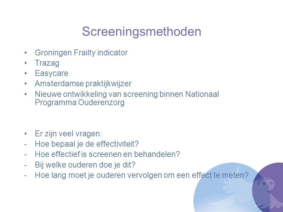 Screeningsmethoden Groningen Frailty indicator Trazag Easycare Amsterdamse praktijkwijzer Nieuwe ontwikkeling van screening binnen Nationaal Programma