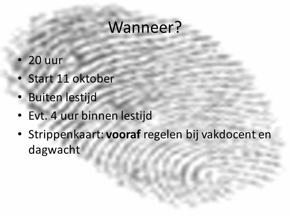 Wanneer. 20 uur Start 11 oktober Buiten lestijd Evt.
