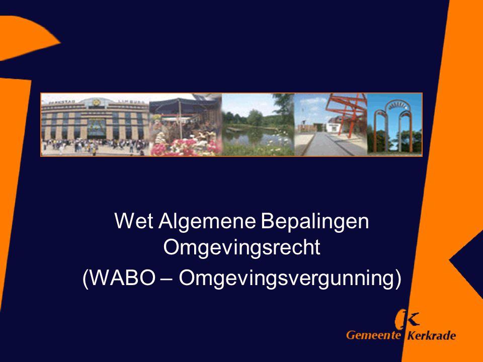Wet Algemene Bepalingen Omgevingsrecht (WABO – Omgevingsvergunning)
