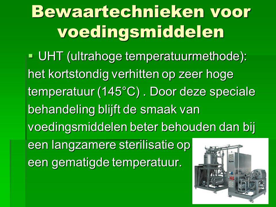  UHT (ultrahoge temperatuurmethode): het kortstondig verhitten op zeer hoge temperatuur (145°C).