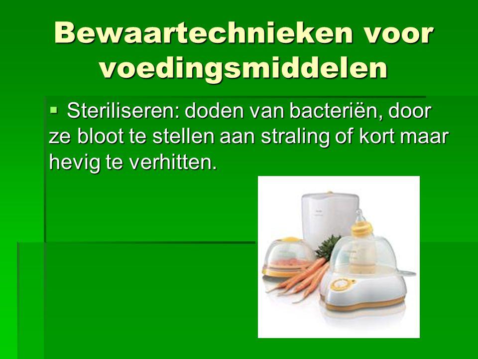  Steriliseren: doden van bacteriën, door ze bloot te stellen aan straling of kort maar hevig te verhitten.