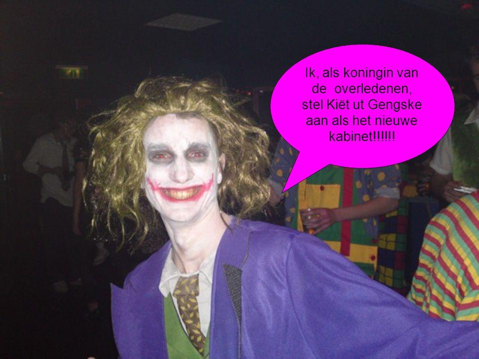 Ik, als koningin van de overledenen, stel Kiët ut Gengske aan als het nieuwe kabinet!!!!!!