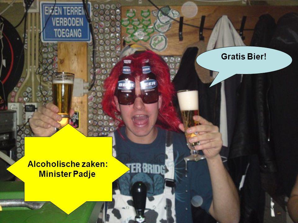 Alcoholische zaken: Minister Padje Gratis Bier!