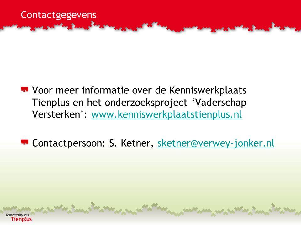 Contactgegevens Voor meer informatie over de Kenniswerkplaats Tienplus en het onderzoeksproject 'Vaderschap Versterken': www.kenniswerkplaatstienplus.