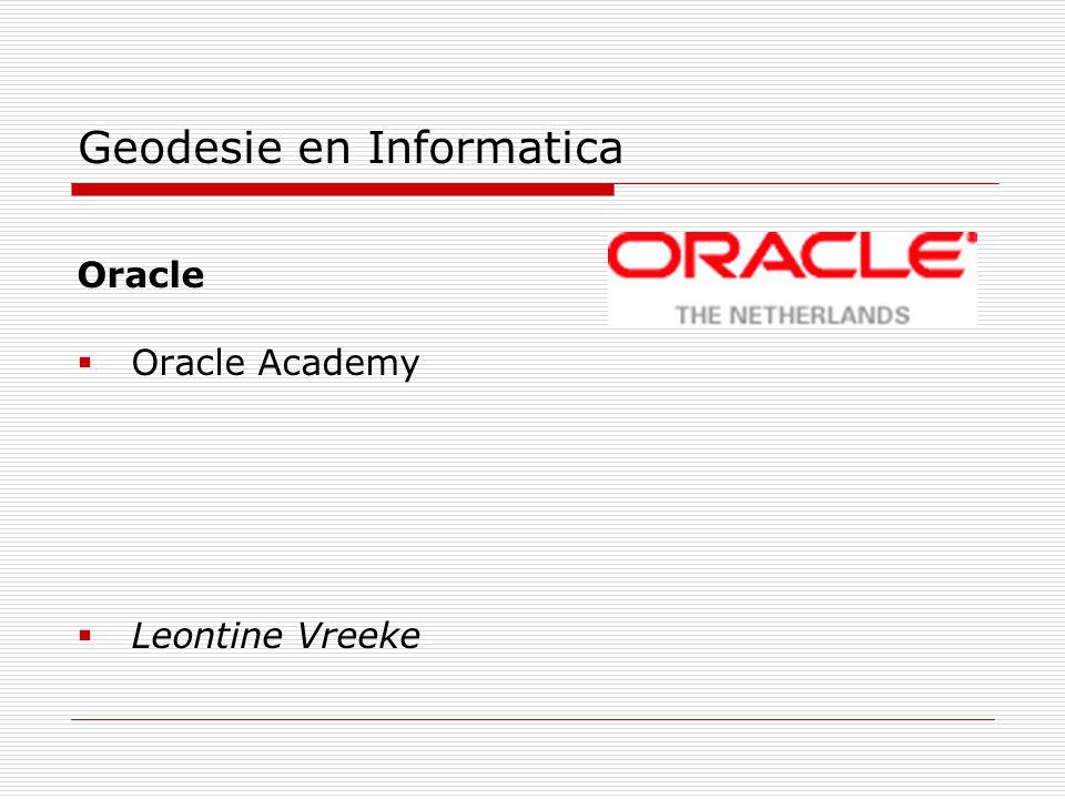Geodesie en Informatica Oracle  Oracle Academy  Leontine Vreeke