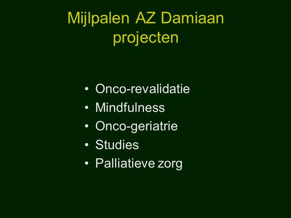 Mijlpalen AZ Damiaan projecten Onco-revalidatie Mindfulness Onco-geriatrie Studies Palliatieve zorg