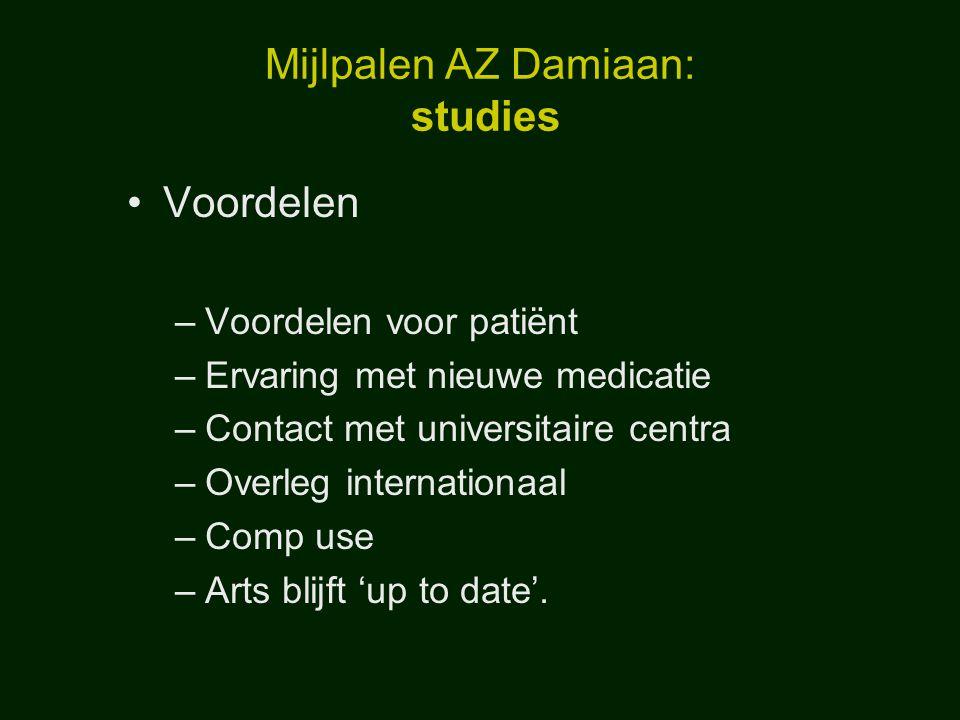 Mijlpalen AZ Damiaan: studies Voordelen –Voordelen voor patiënt –Ervaring met nieuwe medicatie –Contact met universitaire centra –Overleg internationa