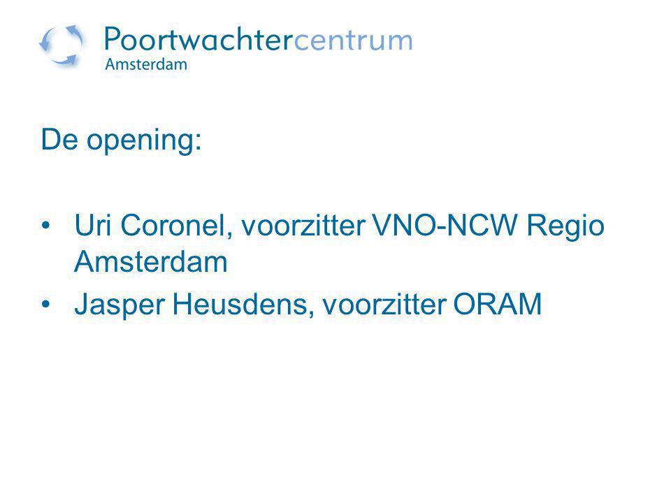 De opening: Uri Coronel, voorzitter VNO-NCW Regio Amsterdam Jasper Heusdens, voorzitter ORAM