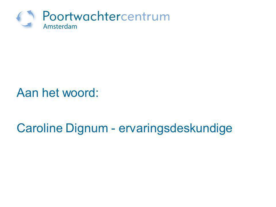Aan het woord: Caroline Dignum - ervaringsdeskundige