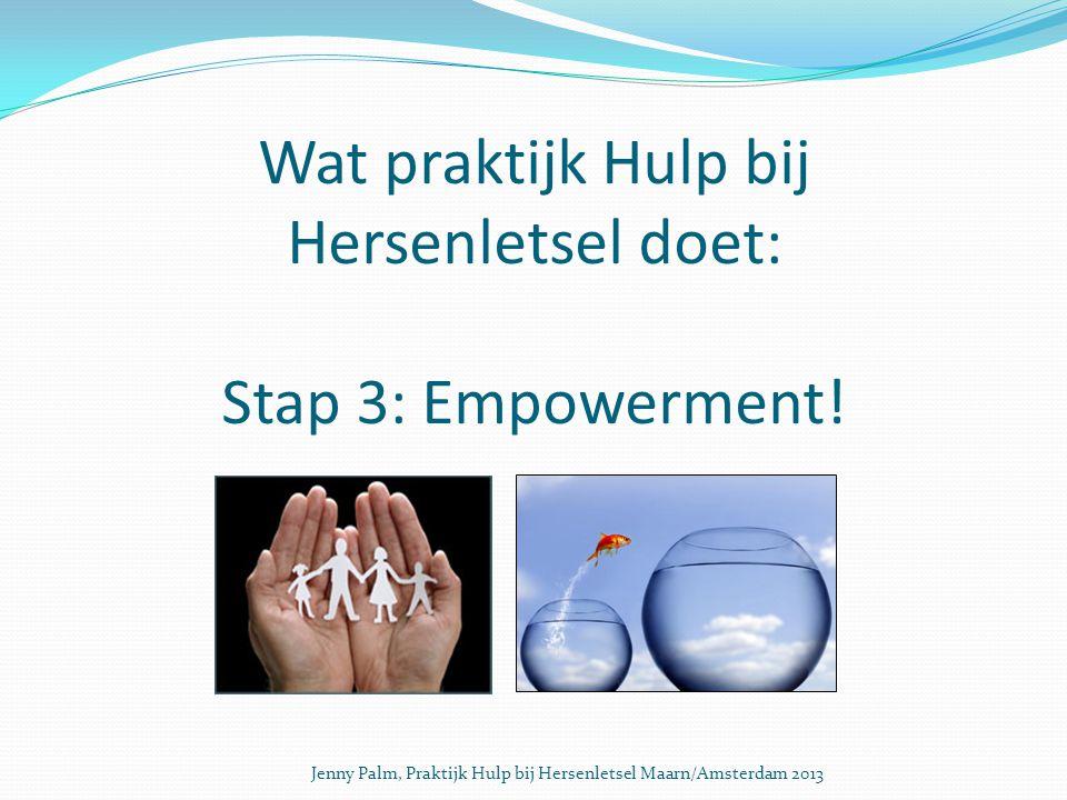 Wat praktijk Hulp bij Hersenletsel doet: Stap 3: Empowerment.
