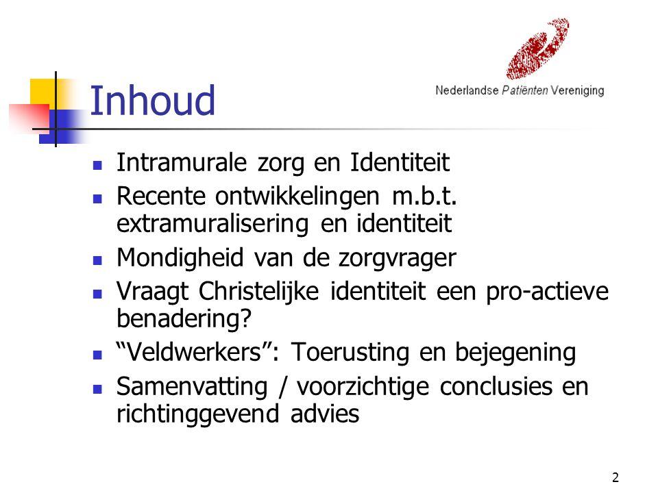 2 Inhoud Intramurale zorg en Identiteit Recente ontwikkelingen m.b.t.