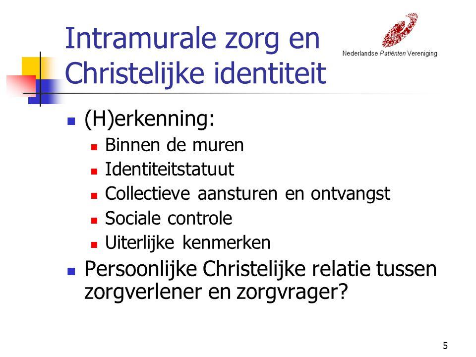 5 Intramurale zorg en Christelijke identiteit (H)erkenning: Binnen de muren Identiteitstatuut Collectieve aansturen en ontvangst Sociale controle Uiterlijke kenmerken Persoonlijke Christelijke relatie tussen zorgverlener en zorgvrager