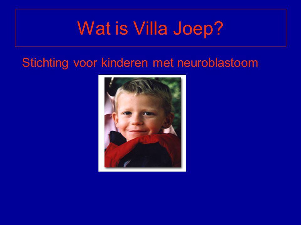 Stichting voor kinderen met neuroblastoom Wat is Villa Joep?
