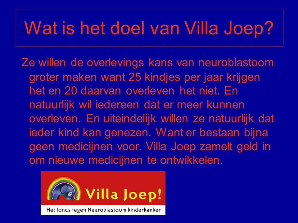 Wat is het doel van Villa Joep.