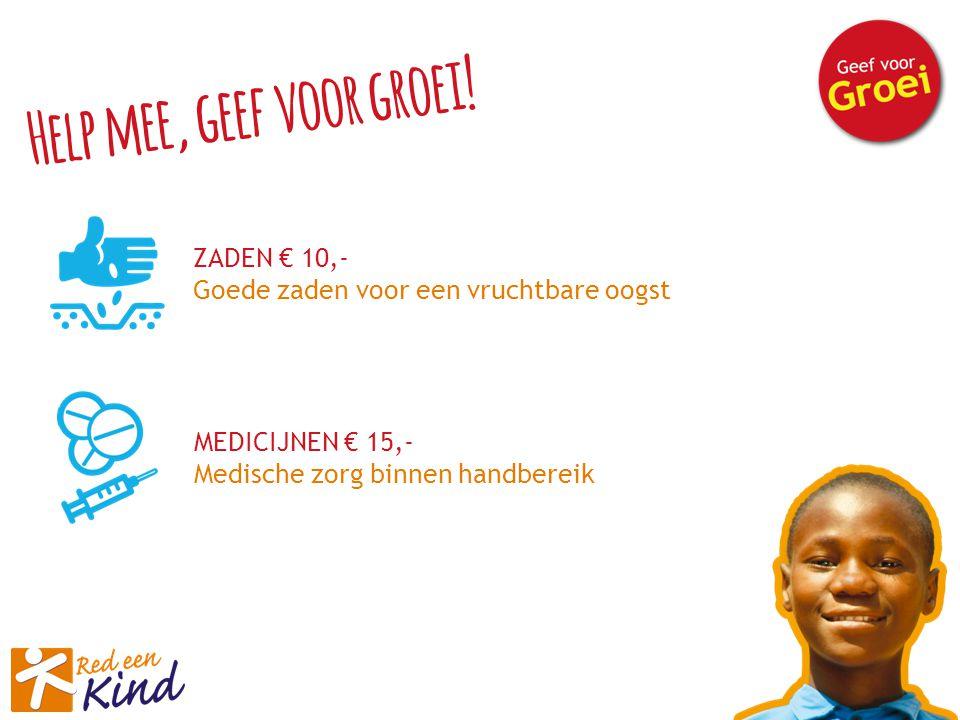 ONDERWIJS € 30,- Lesgeld, schoolboeken en training van leraren LANDBOUWTRAINING € 50,- Kennis over gezonde voeding en een inkomen Help mee, geef voor groei!