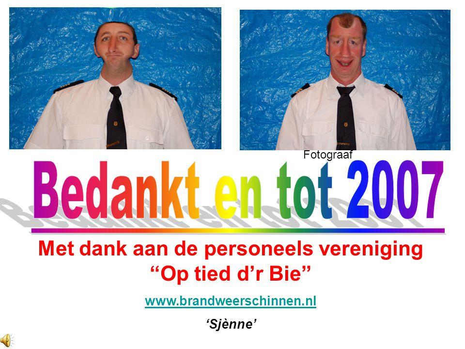 Met dank aan de personeels vereniging Op tied d'r Bie www.brandweerschinnen.nl 'Sjènne' Fotograaf