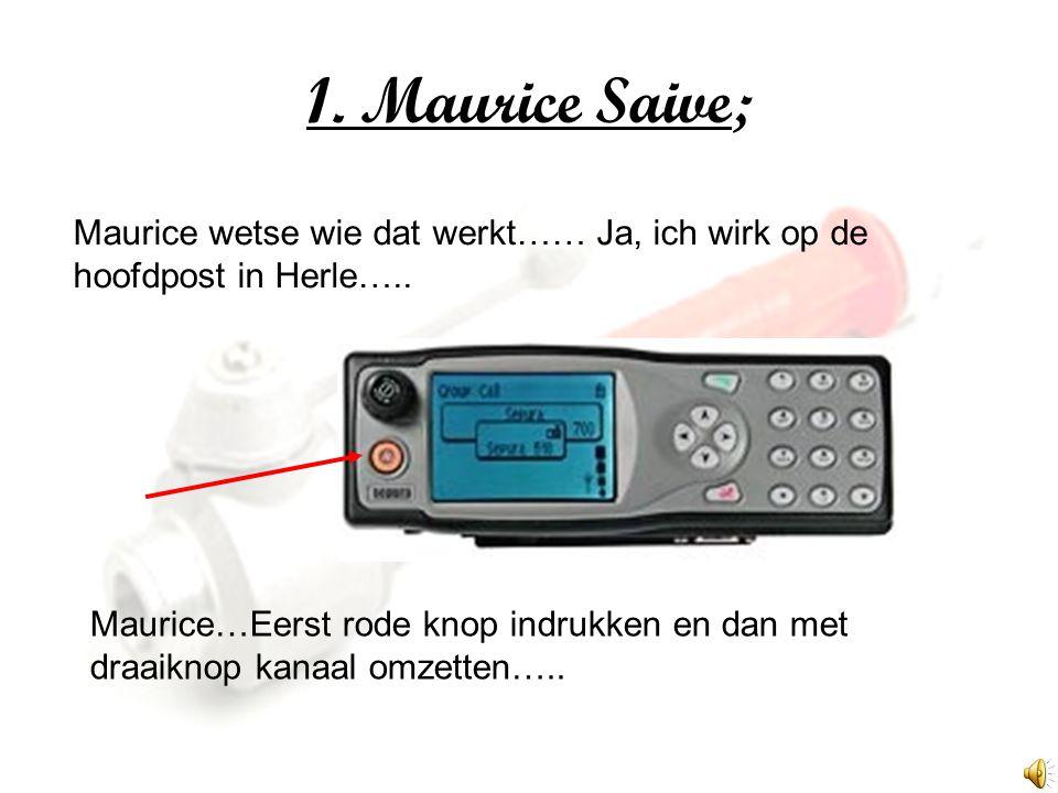 1. Maurice Saive; Maurice wetse wie dat werkt…… Ja, ich wirk op de hoofdpost in Herle…..