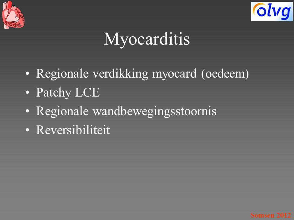 Myocarditis Regionale verdikking myocard (oedeem) Patchy LCE Regionale wandbewegingsstoornis Reversibiliteit