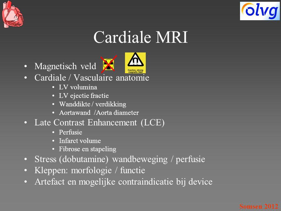 Somsen 2012 Cardiale MRI Magnetisch veld Cardiale / Vasculaire anatomie LV volumina LV ejectie fractie Wanddikte / verdikking Aortawand /Aorta diamete