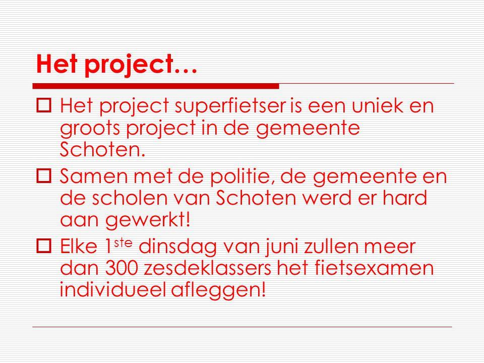 Het project…  Het project superfietser is een uniek en groots project in de gemeente Schoten.