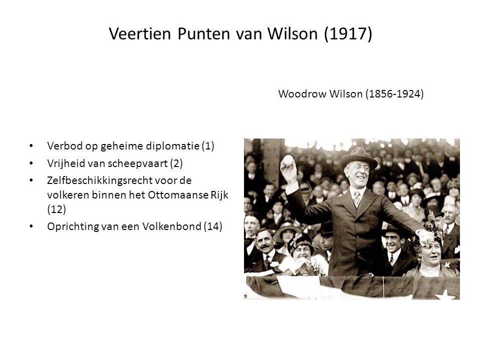 Veertien Punten van Wilson (1917) Verbod op geheime diplomatie (1) Vrijheid van scheepvaart (2) Zelfbeschikkingsrecht voor de volkeren binnen het Ottomaanse Rijk (12) Oprichting van een Volkenbond (14) Woodrow Wilson (1856-1924)