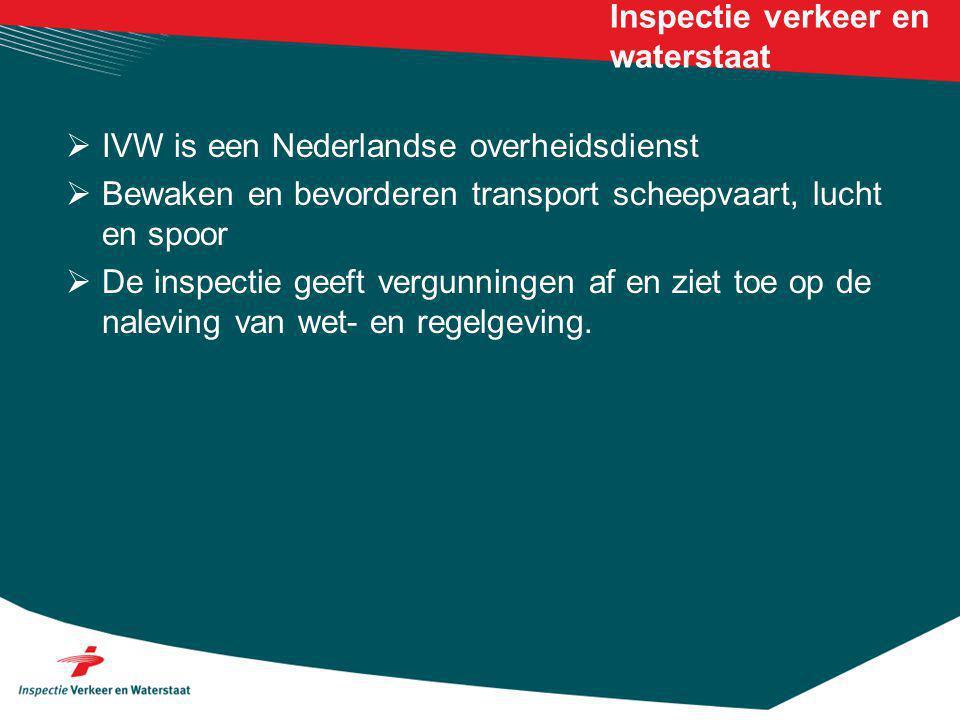 Inspectie verkeer en waterstaat  IVW is een Nederlandse overheidsdienst  Bewaken en bevorderen transport scheepvaart, lucht en spoor  De inspectie geeft vergunningen af en ziet toe op de naleving van wet- en regelgeving.