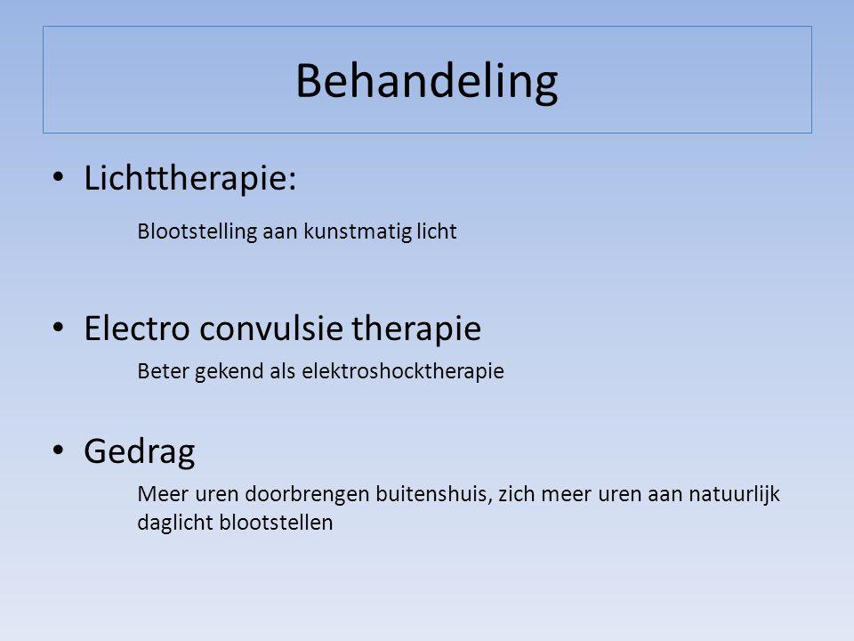 Behandeling Lichttherapie: Blootstelling aan kunstmatig licht Electro convulsie therapie Beter gekend als elektroshocktherapie Gedrag Meer uren doorbr