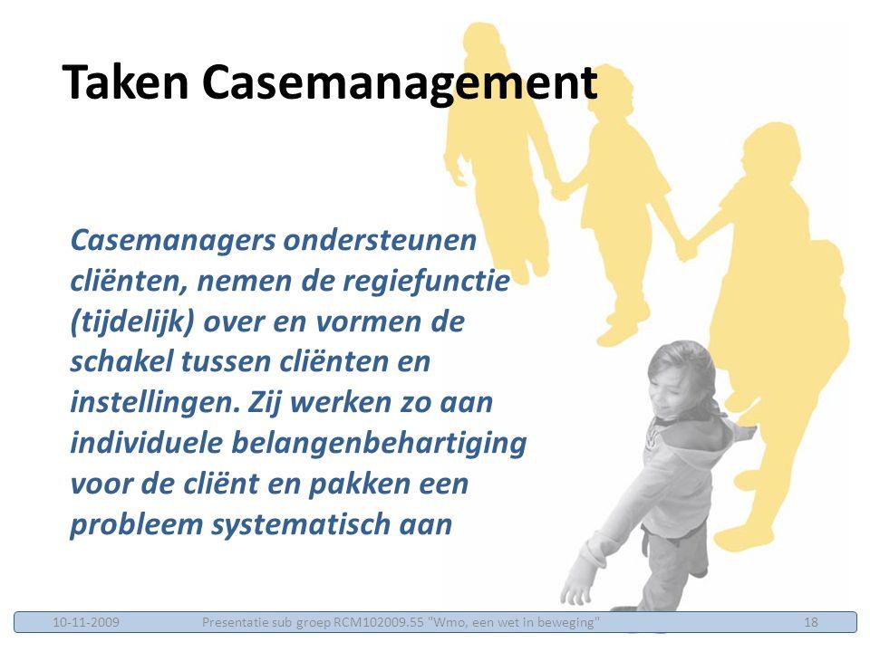 Casemanagers ondersteunen cliënten, nemen de regiefunctie (tijdelijk) over en vormen de schakel tussen cliënten en instellingen.