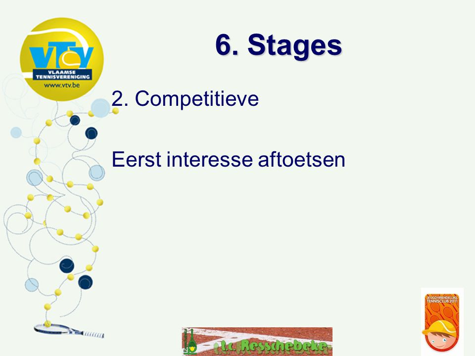 6. Stages 2. Competitieve Eerst interesse aftoetsen