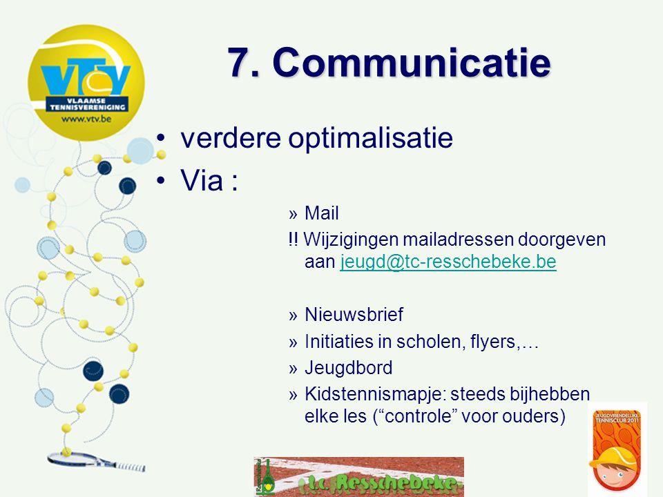 7. Communicatie verdere optimalisatie Via : »Mail !.