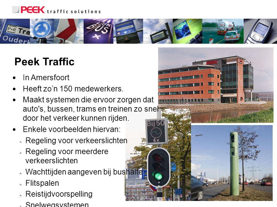 2 Peek Traffic In Amersfoort Heeft zo'n 150 medewerkers. Maakt systemen die ervoor zorgen dat auto's, bussen, trams en treinen zo snel door het verkee