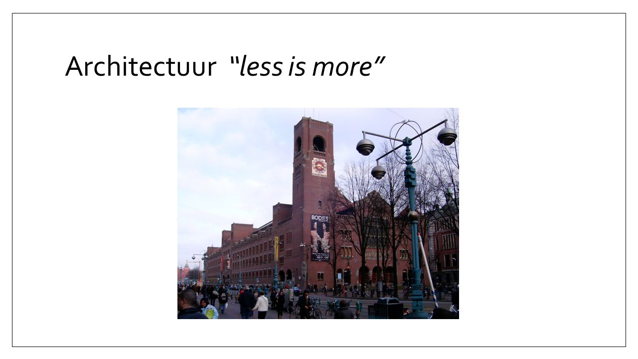 Architectuur less is more