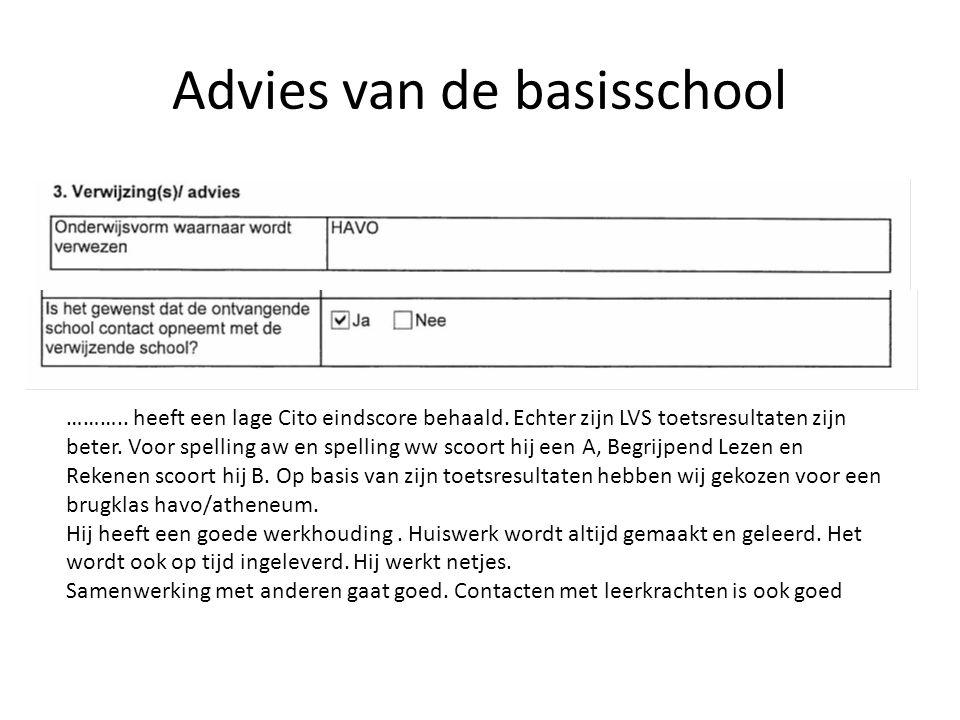 Advies van de basisschool ……….. heeft een lage Cito eindscore behaald. Echter zijn LVS toetsresultaten zijn beter. Voor spelling aw en spelling ww sco