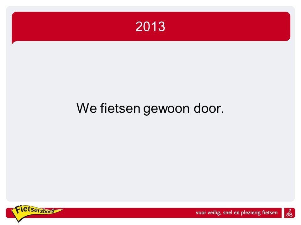 2013 We fietsen gewoon door.