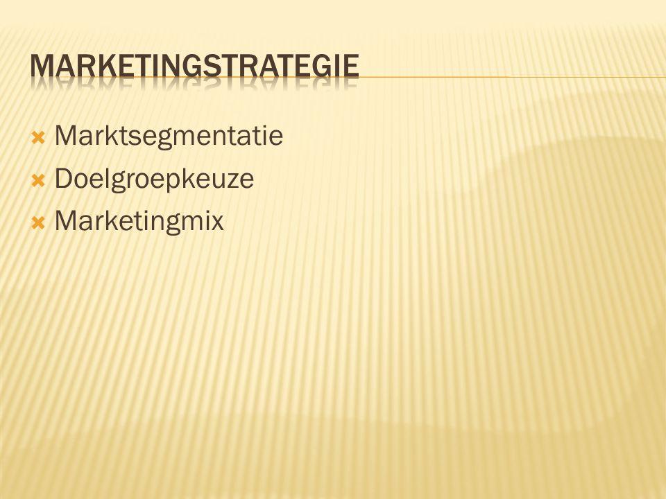  Marktsegmentatie  Doelgroepkeuze  Marketingmix