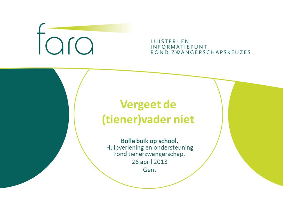 Vergeet de (tiener)vader niet Bolle buik op school, Hulpverlening en ondersteuning rond tienerzwangerschap, 26 april 2013 Gent