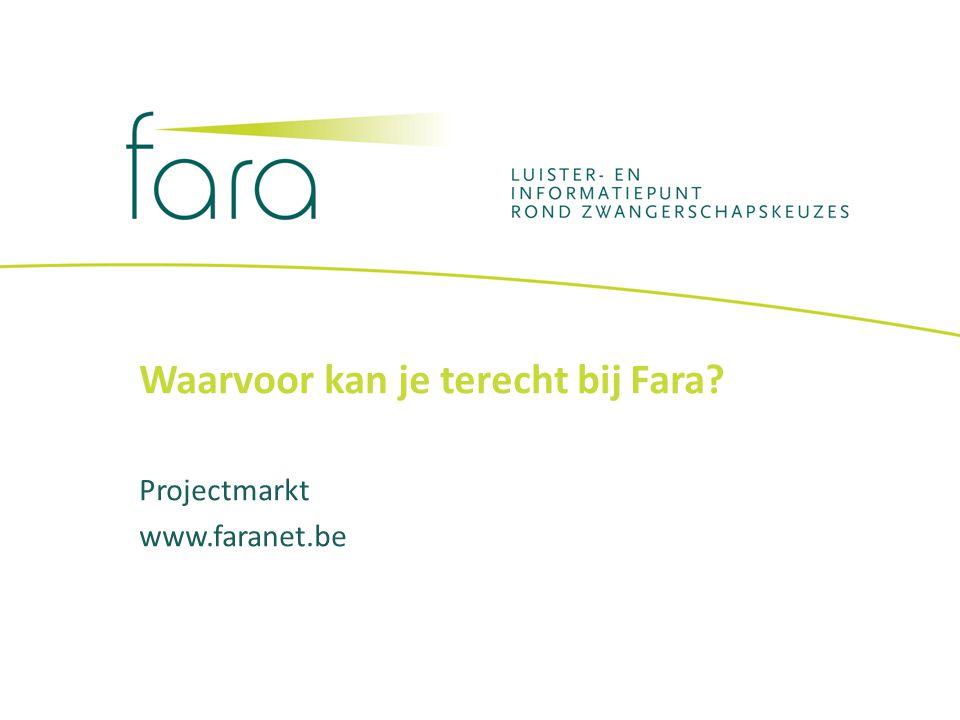 Waarvoor kan je terecht bij Fara? Projectmarkt www.faranet.be