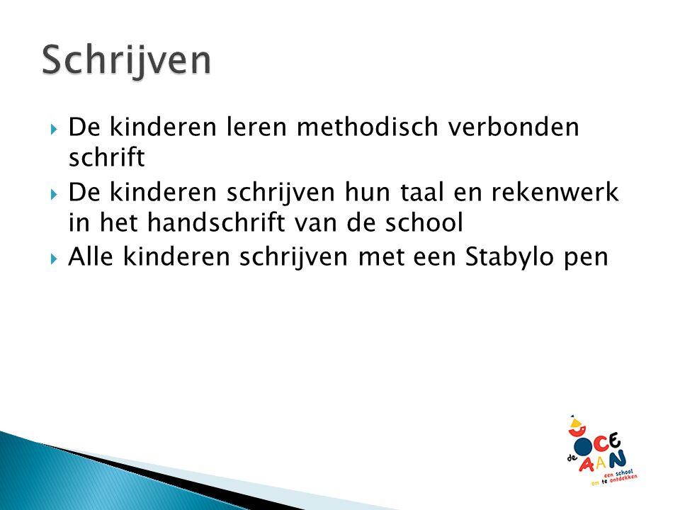  De kinderen leren methodisch verbonden schrift  De kinderen schrijven hun taal en rekenwerk in het handschrift van de school  Alle kinderen schrijven met een Stabylo pen