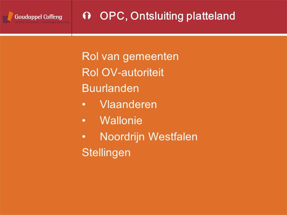 ÝOPC, Ontsluiting platteland Rol van gemeenten Rol OV-autoriteit Buurlanden Vlaanderen Wallonie Noordrijn Westfalen Stellingen