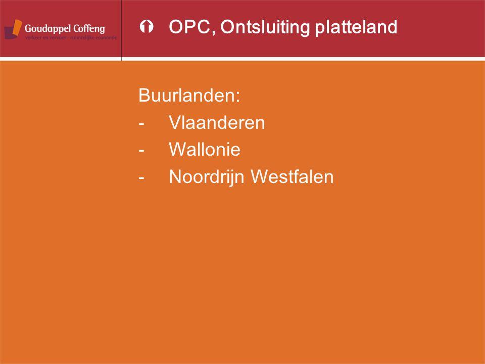 ÝOPC, Ontsluiting platteland Buurlanden: -Vlaanderen -Wallonie -Noordrijn Westfalen