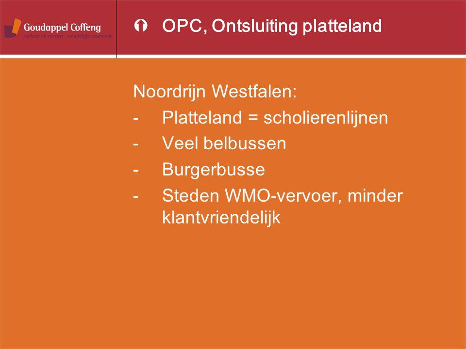 ÝOPC, Ontsluiting platteland Noordrijn Westfalen: -Platteland = scholierenlijnen -Veel belbussen -Burgerbusse -Steden WMO-vervoer, minder klantvriende