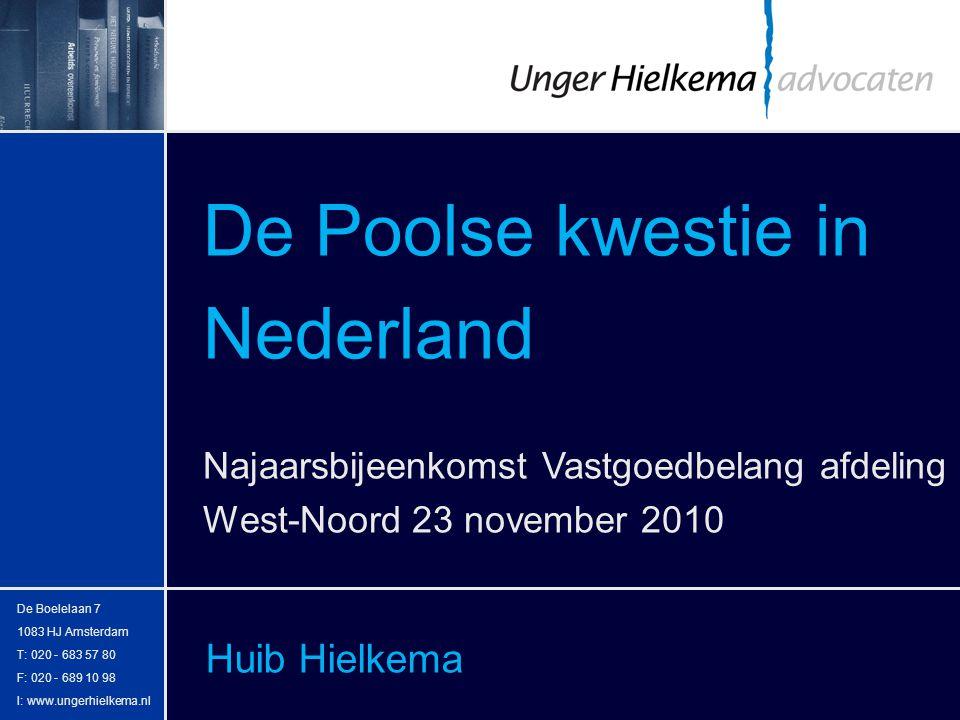 Huib Hielkema De Poolse kwestie in Nederland Najaarsbijeenkomst Vastgoedbelang afdeling West-Noord 23 november 2010 De Boelelaan 7 1083 HJ Amsterdam T