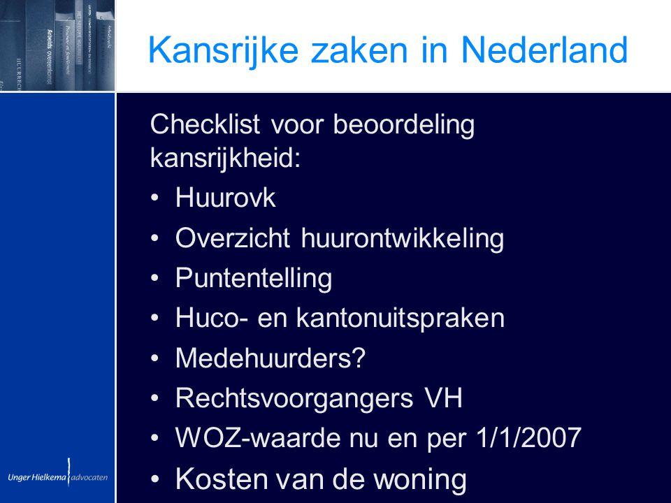 Kansrijke zaken in Nederland Checklist voor beoordeling kansrijkheid: Huurovk Overzicht huurontwikkeling Puntentelling Huco- en kantonuitspraken Medeh